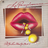 Le Pamplemousse - Put Your Love Where Your Mouth Is