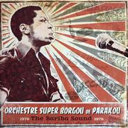 Le Super Borgou De Parakou - The Bariba Sound 1970-1976
