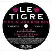 LE Tigre - This island Remixes 2