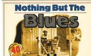 Leadbelly / Bessie Smith / Muddy Waters a.o. - Nothing But The Blues (Recordings By The Greatest Musicians Of Blues 1923 - 1948)