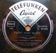 Leadbelly - Sweet Mary Blues / Grashoppers In My Pillow