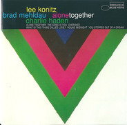 Lee Konitz , Brad Mehldau , Charlie Haden - Alone Together