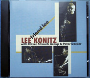 Lee Konitz With The Oliver Strauch Group And Peter Decker - Friend Lee
