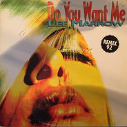 Lee Marrow - Do You Want Me ('92 Version)
