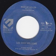 Lee Shot Williams - Make Me Holler / Down In The Hood