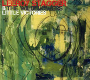 Leeroy Stagger & The Wildflowers - Little Victories