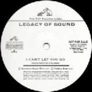 Legacy Of Sound - I Can't Let You Go