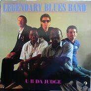 Legendary Blues Band - U B Da Judge