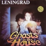 Leningrad - Ghosts In The House