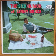Lenny Bruce - The Sick Humor of Lenny Bruce