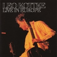 Leo Kottke - Live in Europe