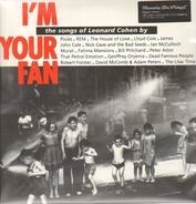 Pixies / REM / The House Of Love / Lloyd Cole a. o. - I'm Your Fan: The Songs Of Leonard Cohen By...