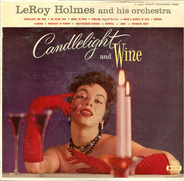 LeRoy Holmes Orchestra - Candlelight And Wine