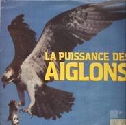 Les Aiglons - La Puissance Des Aiglons