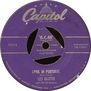 Les Baxter & His Orchestra / Les Baxter & His Orchestra - April In Portugal / Suddenly