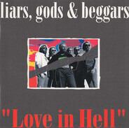 Liars, Gods & Beggars - Love In Hell
