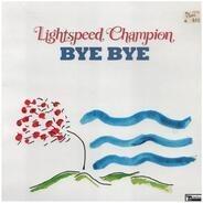 Lightspeed Champion - Bye Bye-10'