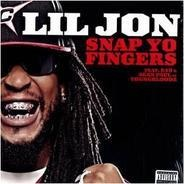 Lil Jon Feat. E40 & Sean Paul - Snap Yo Fingers