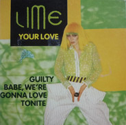 Lime - Your Love / Guilty / Babe, We're Gonna Love Tonite