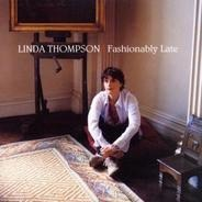 Linda Thompson - Fashionably Late