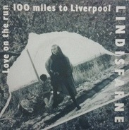 Lindisfarne - Love On The Run / 100 Miles To Liverpool