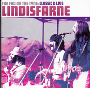 Lindisfarne - The Fog On The Tyne: Classic & Live