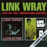 Link Wray - Live In' 85/Growling Guitar