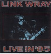 Link Wray - Live In' 85