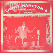 """Lionel Hampton And His Orchestra - Vol.6 """"Extra Takes"""" (1941-1949)"""