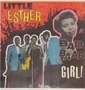 Little Esther - Bad Baad Girl!