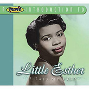Little Esther - I Paid My Dues