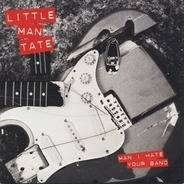 Little Man Tate - Man I Hate Your Band