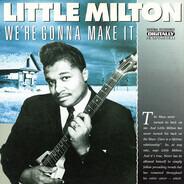 Little Milton - We're Gonna Make It