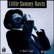 Little Sammy Davis - I Ain't Lyin'