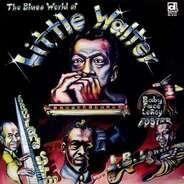 Little Walter - Blues World of Little Wal