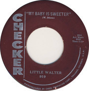 Little Walter - My Baby Is Sweeter / Crazy Mixed Up World