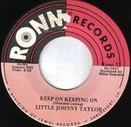 Little Johnny Taylor - Keep On Keeping On / How Are You Fixed For Love