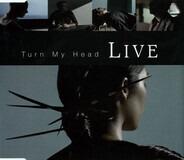 Live - Turn My Head