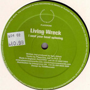 Living Wreck - I Sent Your Head Spinning