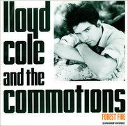 Lloyd Cole And The Commotions - Forest Fire (Extended Version)