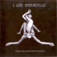 L'Âme Immortelle - Wenn der Letzte Schatten Fällt