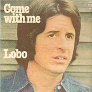 Lobo - Come With Me