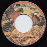 Lobo - I'd Love You To Want Me / A Simple Man