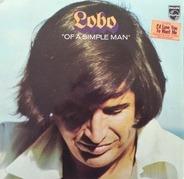 Lobo - Of a Simple Man