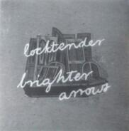 Locktender / Brighter Arrows - Locktender / Brighter Arrows