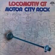 Locomotiv GT - Motor City Rock