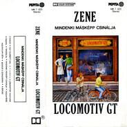 Locomotiv GT - Zene (Mindenki Másképp Csinálja)