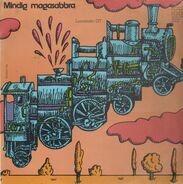 Locomotiv GT - Mindig Magasabbra