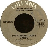 Loggins And Messina - Your Mama Don't Dance / Golden Ribbons