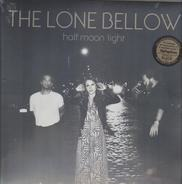 Lone Bellow - Half Moon Light